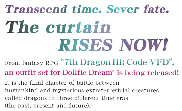 Transcend time. Sever fate. The curtain RISES NOW!