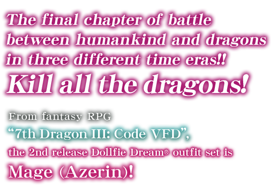 Kill all the dragons! The final chapter of battle between humankind and dragons in three different time eras!!