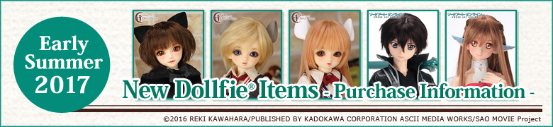 Early Summer 2017 New Dollfie Items - Purchase Information -