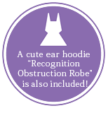 "A cute ear hoodie ""Recognition Obstruction Robe"" is also included!"