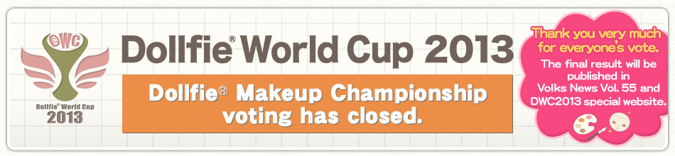 Dollfie® Makeup Championship voting has closed. Thank you very much for everyone's vote.